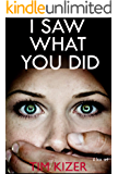 I Saw What You Did: A gripping suspense thriller with a stunning twist