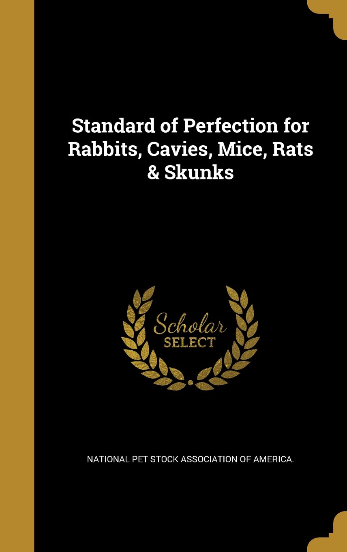 Standard of Perfection for Rabbits, Cavies, Mice, Rats & Skunks pdf epub