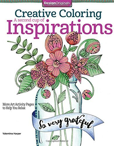 Creative Coloring A Second Cup of Inspirations : More Art Activity Pages to Help You Relax by Valentina Harper (2016-02-09)