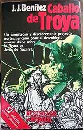 CABALLO DE TROYA-2: Amazon.es: Benitez,J.J.: Libros