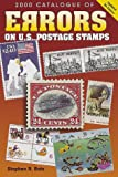 The 2000 Catalogue of Errors on U. S. Postage Stamps, Stephen R. Datz, 0873417712
