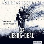 Der Jesus-Deal (Das Jesus-Video 2) | Andreas Eschbach