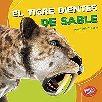El tigre dientes de sable (Saber-Toothed Cat) (Bumba Books ® en español — Dinosaurios y bestias prehistóricas (Dinosaurs and Prehistoric Beasts)) (Spanish Edition)