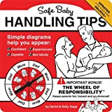 With its laugh-out-loud guidance on baby care, Safe Baby Handling Tips is a must-have for anyone overwhelmed—and befuddled—when it comes to caring for their bundle of joy. Now, it's updated and refreshed to be even more helpful and relevant t...