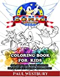 Sonic The Hedgehog Coloring Book for Kids: Coloring All Your Favorite Sonic The Hedgehog Characters