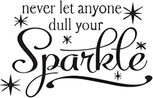 Kreative Decals Never Let Anyone Dull Your Sparkle (14x24, Black)