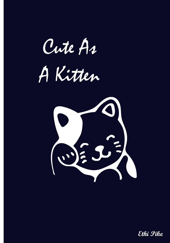 Read Online Cute As A Kitten: Collectible Notebook PDF