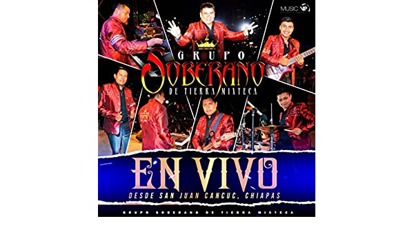 En Vivo (Live) by Grupo Soberano De Tierra Mixteca on Amazon ...