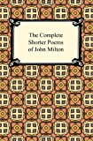The Complete Shorter Poems of John Milton, John Milton, 1420933450