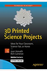 3D Printed Science Projects: Ideas for your classroom, science fair or home (Technology in Action) Kindle Edition