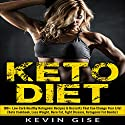 Keto Diet: 100+ Low-Carb Healthy Ketogenic Recipes & Desserts That Can Change Your Life! Audiobook by Kevin Gise Narrated by Richard Burgess Block
