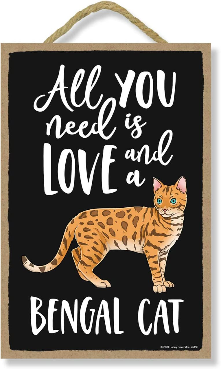 Honey Dew Gifts All You Need is Love and a Bengal Cat Wooden Home Decor for Cat Pet Lovers, Hanging Decorative Wall Sign, 7 Inches by 10.5 Inches