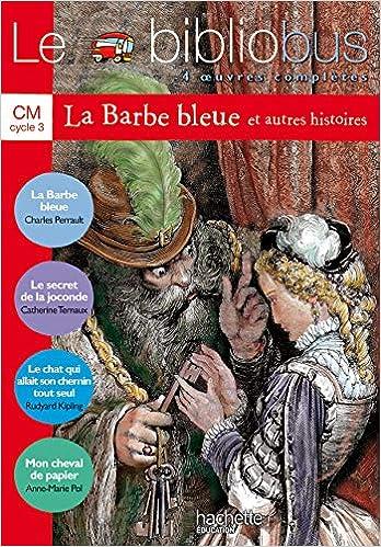 Le Bibliobus N 2 Cm La Barbe Bleue Livre De L Eleve Ed 2003 4 Oeuvres Completes French Edition 9782011164438 Amazon Com Books