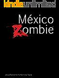 México Zombie: Saga MX-Z