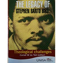 The legacy of Stephen Bantu Biko: Theological challenges