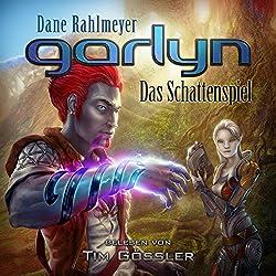 Garlyn: Das Schattenspiel (Schattenraum-Trilogie 1)