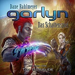 Garlyn: Das Schattenspiel (Schattenraum-Trilogie 1) Hörbuch