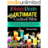 The Mixologist's and Bartender's Ultimate Cocktail Bible-Cocktails, Spirits, and Bartending Recipes: A comprehensive guide of hundreds of vintage and modern ... Mixed Drinks, Bartending, Spirits, Liquors)