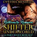 Shifter Underworld 4 Part Wolf Box Set Audiobook by Cynthia Mendoza Narrated by Clara Nipper,  Sounds Good Studios