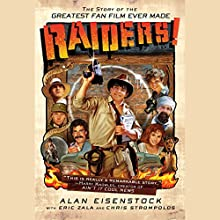 Raiders!: The Story of the Greatest Fan Film Ever Made Audiobook by Eric Zala, Alan Eisenstock, Chris Strompolos Narrated by Josh Goodman
