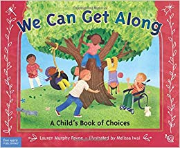 Book We Can Get Along: A Child's Book of Choices