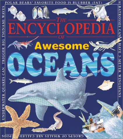 Download Encyclopedia Of Awesome Oceans (Awesome Encyclopedias) PDF