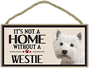 Wood Sign: It's Not A Home Without A WESTIE (WEST HIGHLAND TERRIER) | Dogs