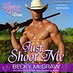 Just Shoot Me: Cowboy Way, Book 1 | Becky McGraw