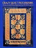 Crazy Quilt Patchwork, Dixie Haywood, 0486250423