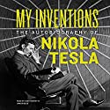 My Inventions: The Autobiography of Nikola Tesla Audiobook by Nikola Tesla Narrated by Sean Runnette