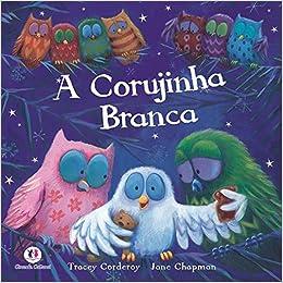 4e5f721450 A Corujinha Branca - 9788538017257 - Livros na Amazon Brasil
