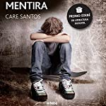 Mentira [Lie] | Care Santos