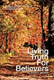 Living Truth for Believers by Atlanta G Wilkerson, Kendall Richard Albright, 1465357262