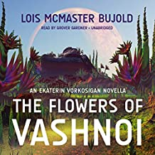 The Flowers of Vashnoi: An Ekaterin Vorkosigan Novella