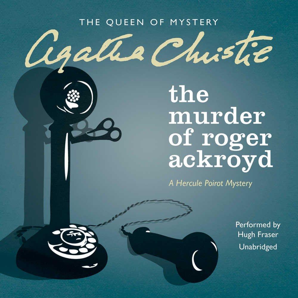 Download The Murder of Roger Ackroyd: A Hercule Poirot Mystery  (Hercule Poirot Mysteries, Book 4) ebook