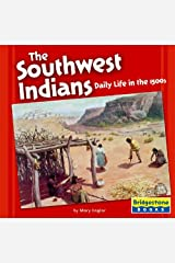 The Southwest Indians: Daily Life in the 1500s (Native American Life: Regional Tribes) Library Binding