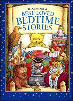 The Classic Book of Best-Loved Bedtime Stories (Children's Illustrated Classics): Steven Zorn