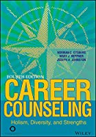 Career Counseling: Holism, Diversity, and Strengths, 4th Edition