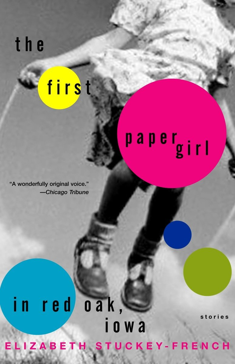 The First Paper Girl in Red Oak, Iowa: Stories pdf