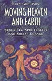 img - for Moving Heaven and Earth: Sexuality, Spirituality and Social Change book / textbook / text book