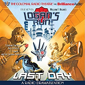 William F. Nolan's Logan's Run - Last Day Radio/TV Program