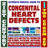 21st Century Ultimate Medical Guide to Congenital Heart Defects - Authoritative Clinical Information for Physicians and Patients (Two CD-ROM Set)