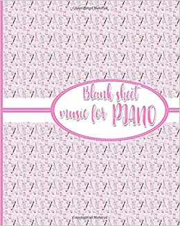 Blank Sheet Music for Piano: Blank Music Score / Music