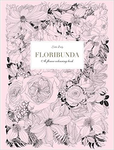 Floribunda A Flower Colouring Book Books Amazoncouk Leila Duly 9781780677767