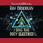 I Sing the Body Electric! | Ray Bradbury