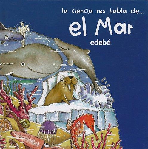 Download El mar / The Sea (la ciencia nos habla de.. / Science Speaks to us of..) (Spanish Edition) pdf