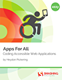 Apps For All: Coding Accessible Web Applications (English Edition)