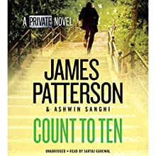Count to Ten: A Private Novel Audiobook by James Patterson, Ashwin Sanghi Narrated by Sartaj Garewal