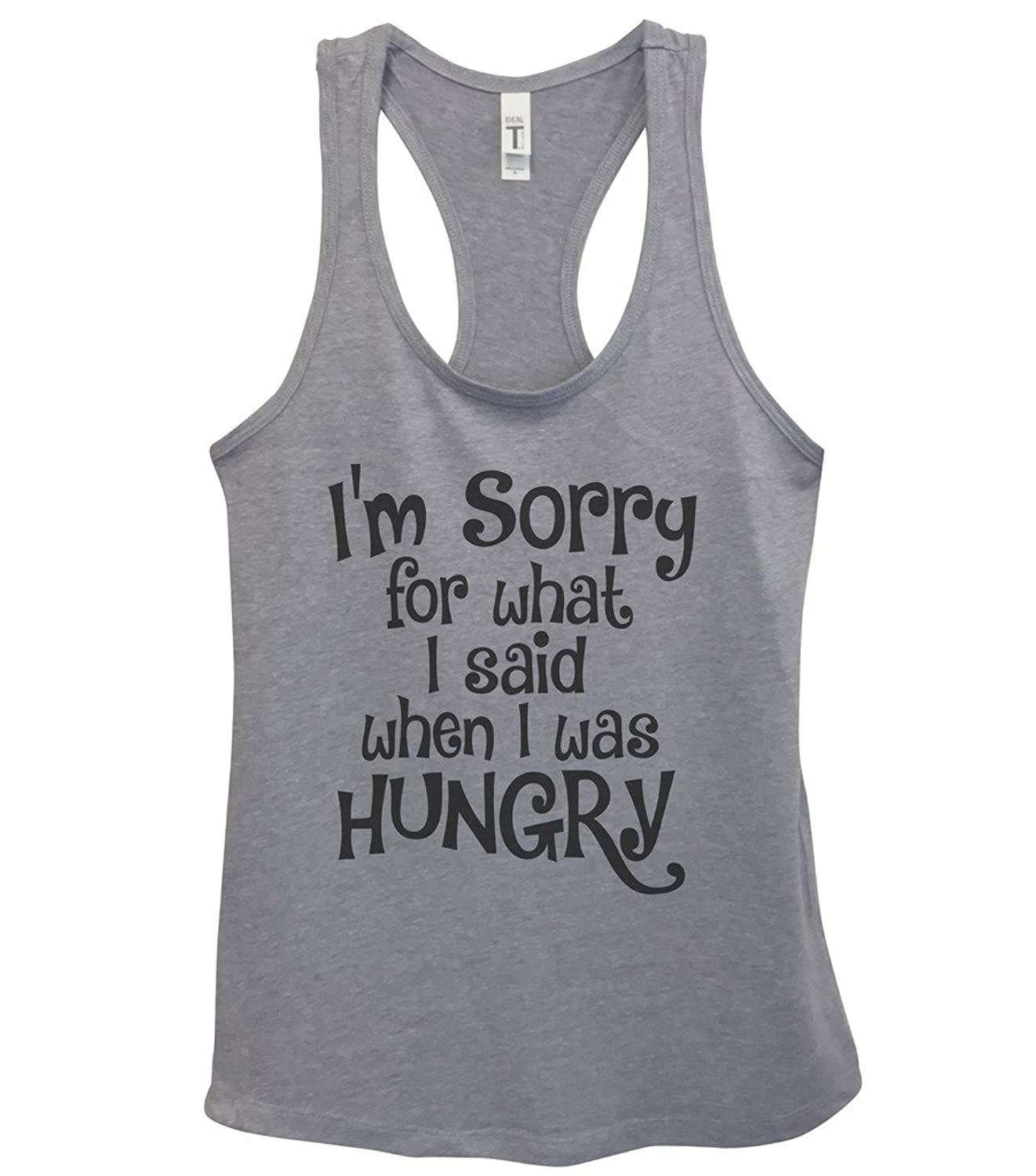 Funny Tanks 鈥淚m Sorry For What I Said I Was Hungry鈥