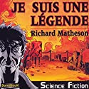 Je suis une légende Performance by Richard Matheson Narrated by Victor Vestia, Frédéric Sauzay, Barbara Grau, Philippe Ledem, Karin de Demo